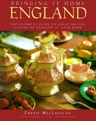 Image for Bringing It Home England: The Ultimate Guide to Creating the Feeling of England in Your Home