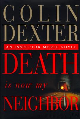 Image for Death Is Now My Neighbor: An Inspector Morse Novel