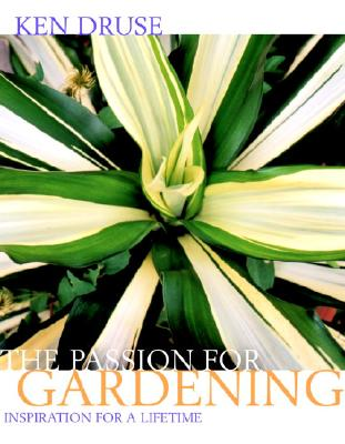 Image for Ken Druse: The Passion for Gardening
