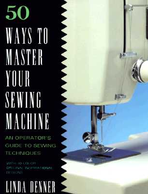 Image for 50 Ways to Master Your Sewing Machine