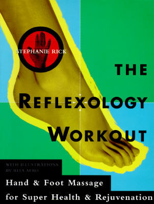 Image for The Reflexology Workout: Hand and Foot Massage for Super Health and Rejuvenation