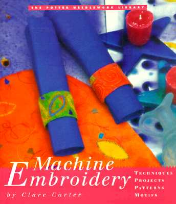 Image for Potter Needlework Library, The: Machine Embroidery (The Potter Needlework Library)