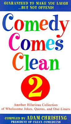 Image for Comedy Comes Clean 2: Another Hilarious Collection of Wholesome Jokes, Quotes, and One-Liners