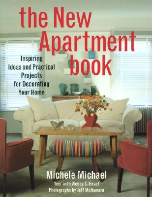 Image for The New Apartment Book: Inspiring Ideas and Practical Projects for Decorating Your Home