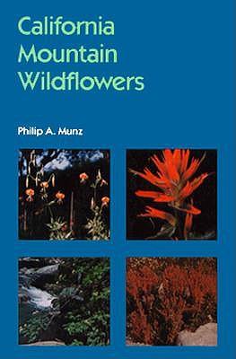 California Mountain Wildflowers, Munz, Philip A.