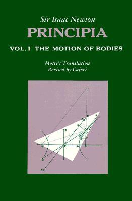Principia : Vol. 1 The Motion of Bodies, Newton, Isaac