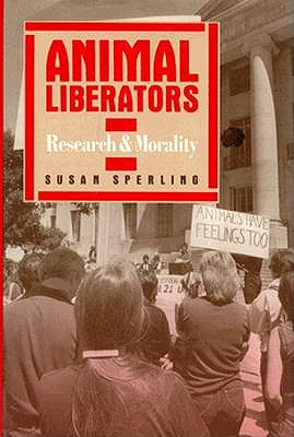 Image for Animal Liberators: Research and Morality