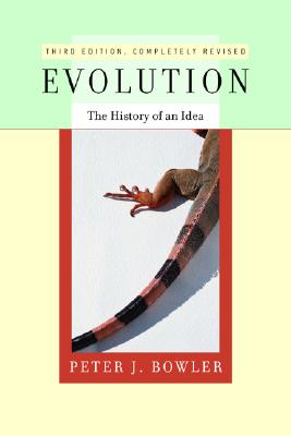 Evolution: The History of an Idea, Revised edition, Bowler, Peter J.