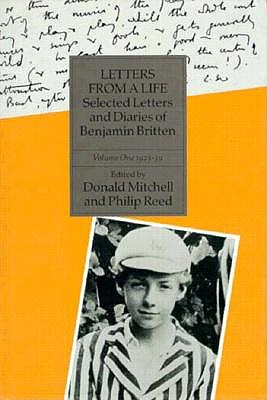 Image for Letters From a Life: The Selected Letters and Diaries of Benjamin Britten. Volume One, 1923-1939; Volume Two, 1939-1945, Boxed set of 2 volumes (v. 1)