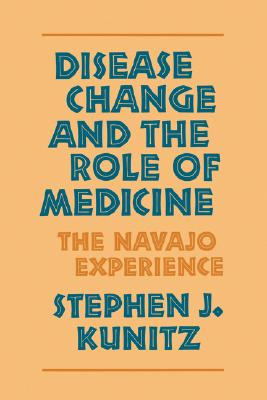 Image for Disease Change and the Role of Medicine : The Navajo Experience