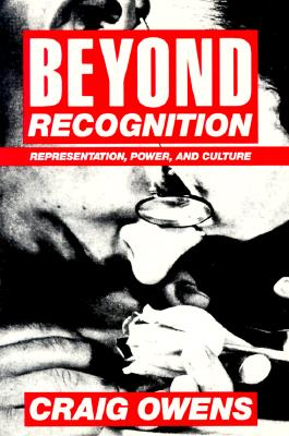 Beyond Recognition: Representation, Power, and Culture, Owens, Craig
