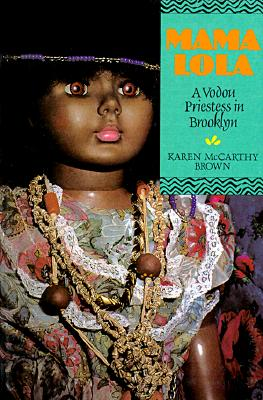 Image for Mama Lola: A Vodou Priestess in Brooklyn (Comparative Studies in Religion and Society)
