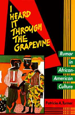 Image for I Heard It Through the Grapevine: Rumor in African-American Culture