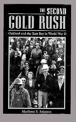 Image for The Second Gold Rush: Oakland and the East Bay in World War II