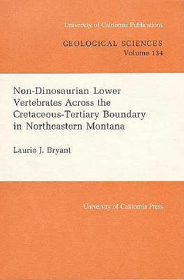 Image for Non-Dionosaurian Lower Vertebrates Across the Cretaceous-Tertiary Boundary in Northeastern Montana (UC Publications in Geological Sciences)