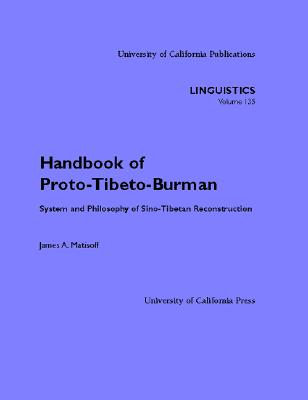 Image for Handbook of Proto-Tibeto-Burman: System and Philosophy of Sino-Tibetan Reconstruction
