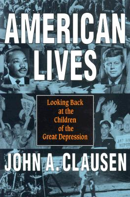 Image for AMERICAN LIVES LOOKING BACK AT THE CHILDREN OF THE GREAT DEPRESSION