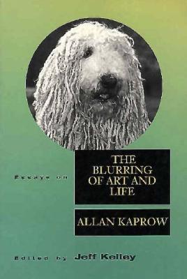 Image for Essays on the Blurring of Art and Life (Lannan Series)