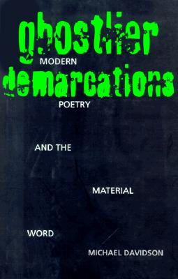 Image for Ghostlier Demarcations: Modern Poetry and the Material Word