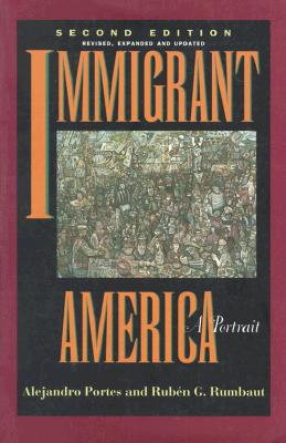 Image for Immigrant America: A Portrait; Second Edition Revise, Expanded and Updated
