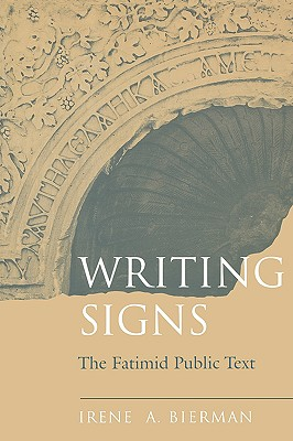 Image for Writing Signs: The Fatimid Public Text