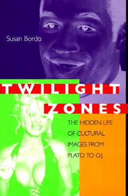 Image for Twilight Zones: The Hidden Life of Cultural Images from Plato to O.J.