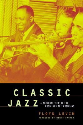 Image for Classic Jazz: A Personal View of the Music and the Musicians