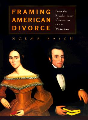 Image for Framing American Divorce: From the Revolutionary Generation to the Victorians