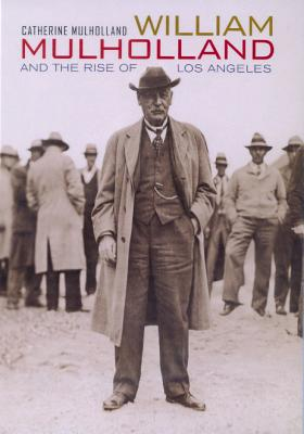 Image for William Mulholland and the Rise of Los Angeles