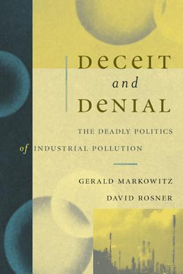 Image for Deceit and Denial: The Deadly Politics of Industrial Pollution (California / Milbank Books on Health and the Public, No. 6)