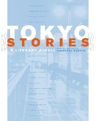 Tokyo Stories: A Literary Stroll (Voices from Asia)