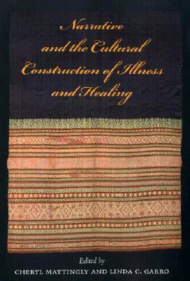 Image for Narrative and the Cultural Construction of Illness and Healing