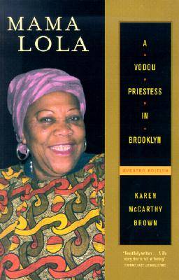 Mama Lola: A Vodou Priestess in Brooklyn Updated and Expanded Edition (Comparative Studies in Religion and Society), Brown, Karen McCarthy