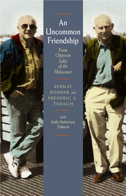 Image for An Uncommon Friendship: From Opposite Sides of the Holocaust