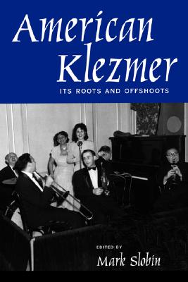 Image for American Klezmer: Its Roots and Offshoots