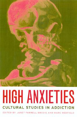 Image for High Anxieties: Cultural Studies in Addiction