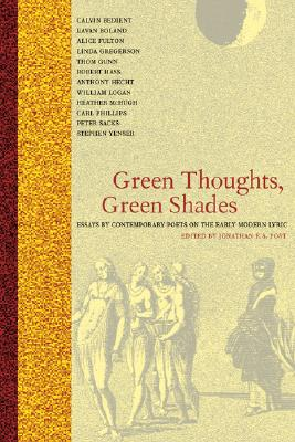 Image for Green Thoughts, Green Shades: Essays by Contemporary Poets on the Early Modern Lyric