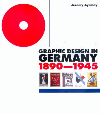 Image for Graphic Design in Germany: 1890-1945 (Weimar and Now: German Cultural Criticism)