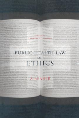 Image for Public Health Law and Ethics: A Reader (California/Milbank Books on Health and the Public)