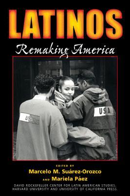 Image for Latinos: Remaking America (David Rockefeller Center for Latin American Studies)