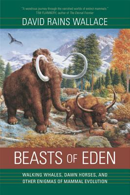 Image for Beasts of Eden: Walking Whales, Dawn Horses, and Other Enigmas of Mammal Evolution