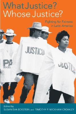Image for What Justice? Whose Justice?: Fighting for Fairness in Latin America