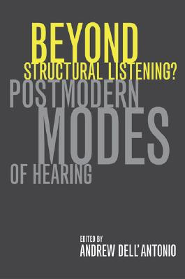 Image for Beyond Structural Listening?: Postmodern Modes of Hearing