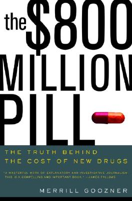 Image for The $800 Million Pill: The Truth behind the Cost of New Drugs