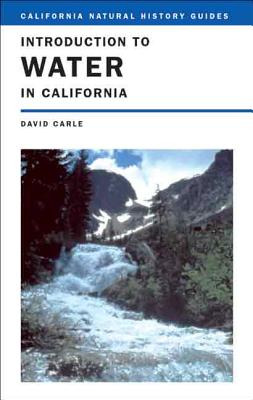 Image for Introduction to Water in California (California Natural History Guides)