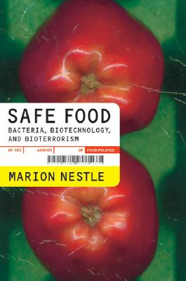 Image for Safe Food: Bacteria, Biotechnology, and Bioterrorism (California Studies in Food and Culture)