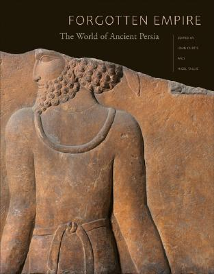 Forgotten Empire: The World of Ancient Persia
