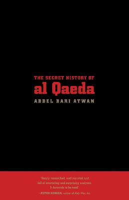 The Secret History of Al Qaeda, ATWAN, Abdel Bari