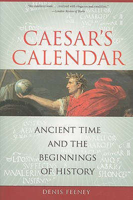Image for Caesar's Calendar: Ancient Time and the Beginnings of History (Volume 65)