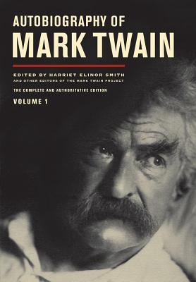 Image for Autobiography of Mark Twain, Volume 1: The Complete and Authoritative Edition
